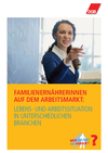 Broschüre Familienernährerinnen auf dem Arbeitsmarkt. Lebens- und Arbeitssituation in unterschiedlichen Branchen.