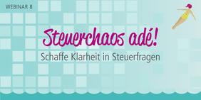 """Teaserbild für das Webinar """"Steuerchaos adé"""""""